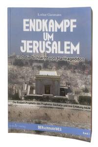 Endkampf um Jerusalem - Dr. Lothar Gassmann