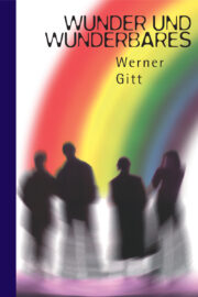wunder-und-wunderbares_werner-gitt