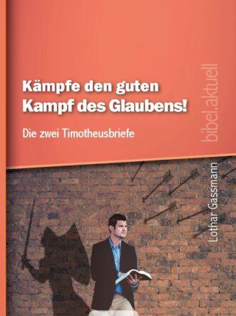 Kaempfe-den-guten-Kampf-des-Glaubens_Timotheusbriefe